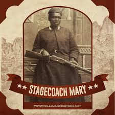 Stagecoach Mary Mary Fields was born... - William W. Johnstone and J.A.  Johnstone   Facebook