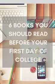 17 best ideas about first day of college college 6 books you should before your first day of college