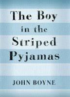 the boy in the striped pajamas by john boyne the boy in the striped pyjamas