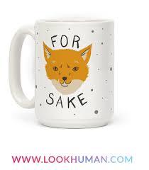 French google translator furry meme. For Foxsakes Coffee Mugs Lookhuman Mugs Tea Meme Fox Sake