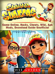 Subway Surfers Game Online Hacks Cheats Wiki Apk Mods Download Guide Unofficial