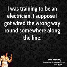 Electrician Quotes Fascinating Elvis Presley Quotes QuoteHD
