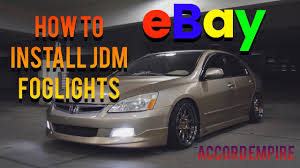 2003 Honda Accord Coupe Fog Lights How To Install Ebay Jdm Fog Lights On A Honda Accord