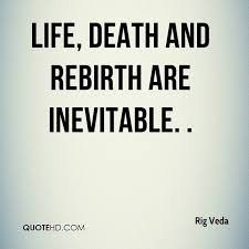 Rig Quote Beauteous Rig Veda Death Quotes QuoteHD