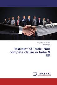 restraint of trade non compete clause in uk  restraint of trade non compete clause in uk