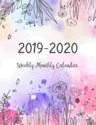 Monthly Calendar Notebook 2019 2020 Weekly Monthly Calendar Two Years Daily Weekly Monthly Calendar Planner 24 Months January 2019 To December 2020 For Academic Agenda