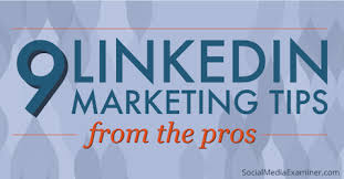 9 Linkedin Marketing Tips From The Pros : Social Media Examiner