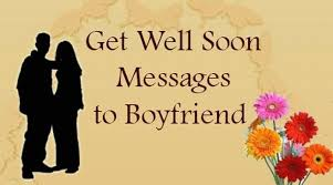Get Well Soon Quotes Enchanting Get Well Soon Messages For Boyfriend
