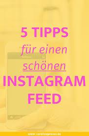 Instagram Feed 5 Tipps Und Tricks Für Einen Schönen Instagram Feed