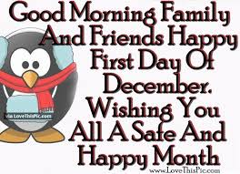 Good Morning December Quotes Best of Good Morning Family And Friends Happy First Day Of December Pictures