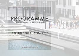 ARCHITECTURAL CONCEPTS PROGRAMME PORTICO