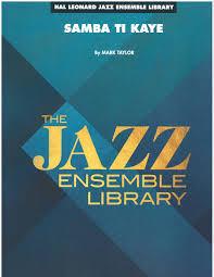 Samba Ti Kaye Festival Series Jazz Ensemble Big Band