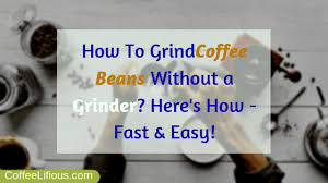 Hammer time (break it down)! How To Grind Coffee Beans Without A Grinder 2021 Pro Tips