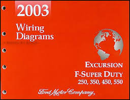 2003 ford excursion f super duty 250 350 450 550 wiring diagram manual