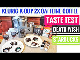 Free shipping over $50, wide range of inventory & products, order online & save! Keurig K Cup 2x Caffeine Coffee K Cup Taste Test Death Wish Starbucks Walmart Great Value Youtube