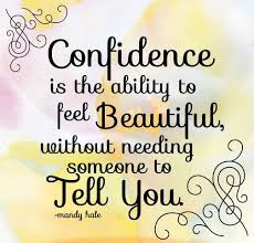 I Feel Beautiful Quotes Best of Confidence Is The Ability To Feel Beautiful Without Needing Someone