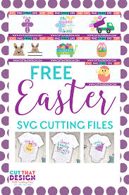 Free Easter Cricut Designs Free Svg Files Our Top Free Easter Svg Cutting Files Cut