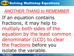 pre algebra 10 2 solving multistep equations if an equation contains fractions it