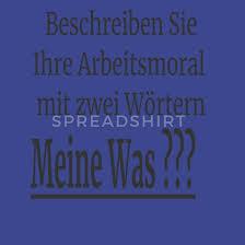 Witziger Spruch Geschenk Arbeitskollegen Moral Turnbeutel Spreadshirt