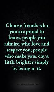 best loyal friends ideas loyal friend quotes choose friends who you are proud to know people you admire who love and