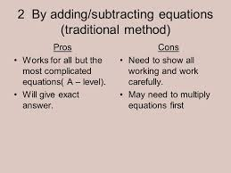 2 by adding subtracting equations traditional method pros works for all but the