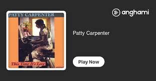 Patty Carpenter | Play on Anghami