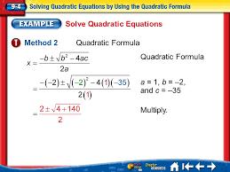 5 lesson 4 ex1 solve quadratic equations method 2 quadratic formula quadratic formula a 1 b 2 and c 35 multiply