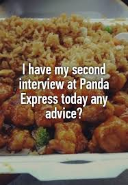 Advice For Second Interview I Have My Second Interview At Panda Express Today Any Advice
