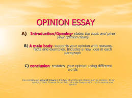 opinion essay introduction opening states the topic and gives 1 opinion essay