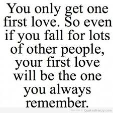 First Love Quotes Mesmerizing First Love Quotes Interesting First Love Quotes Love Picture Quotes