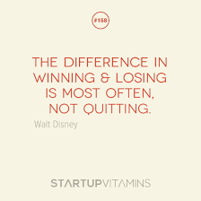Quotes About Winning And Losing Interesting Startup Quotes The Difference In Winning Losing Is Most Often
