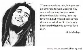 Bob Marley Quotes About Love Delectable Bob Marley Quote Of The Day