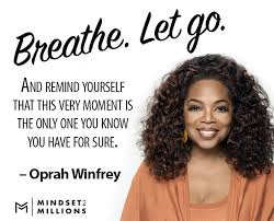 Oprah Winfrey Quotes Extraordinary Oprah Winfrey Quote Breathe Let Go And Remind Yourself That This