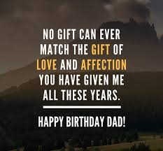 Present Quotes 58 Best 24 Wonderful Happy Birthday Dad Quotes Wishes Unique And