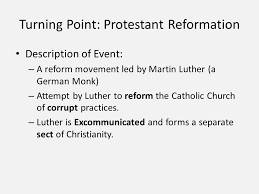 turning points thematic essay turning point protestant turning point protestant reformation description of event a reform movement led by martin