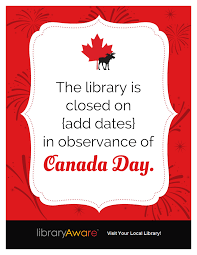 Closed Signs Template Weve Added 2 New Closed Signs For Canada Day Just Insert