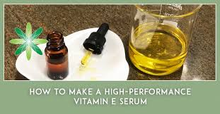 how to make a high performance vitamin e serum