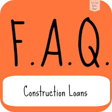 i ve compiled a list of faqs to better explain construction loans because i was pretty clueless before i started this process too