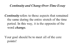 continuity and chang over time essay ppt continuity and chang over time essay