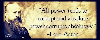 quotes about absolute power corrupts quotes all power tends to corrupt and absolute power corrupts abatildecopyolutely lord acton