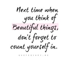 I Think Your Beautiful Quotes Best Of Next Time When You Think Of Beautiful Things Don't Forget To Count