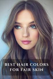 Best Hair Colors For Fair Skin