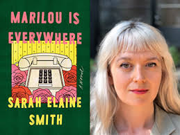 Sarah Elaine Smith, MARILOU IS EVERYWHERE | East City Bookshop