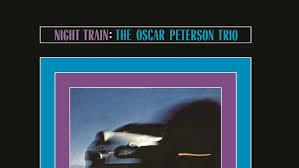 '<b>Night</b> Train' <b>Oscar Peterson</b> - Classic Albums - Jazz