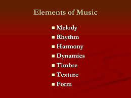 The elements of music can be seen as being the building blocks of music. Fa 105 Music Chapter 7 Elements Of Music Melody Melody Rhythm Rhythm Harmony Harmony Dynamics Dynamics Timbre Timbre Texture Texture Form Form Ppt Download