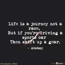 Journey Quotes Enchanting Life Is A Journey Not A R Quotes Writings By अक्षय