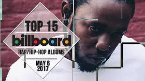 Top 15 Us Rap Hip Hop Albums May 6 2017 Billboard Charts
