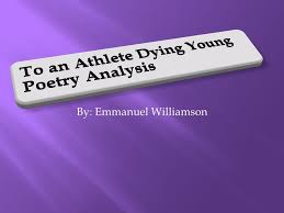 by emmanuel williamson  to an athlete dying young  alfred  1 by emmanuel williamson