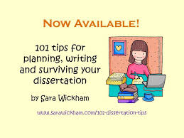 tips for planning writing and surviving your dissertation  101 tips for planning writing and surviving your dissertation