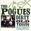 Dirty Old Town: The Platinum Collection album by The Pogues